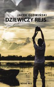 Dziewiczy rejs — Jacek Głowiński