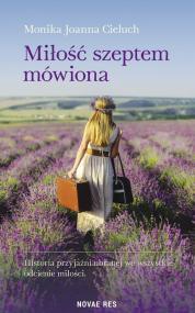 Miłość szeptem mówiona — Monika Joanna Cieluch
