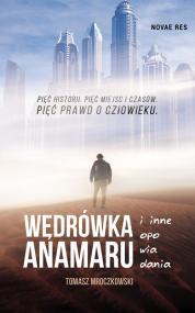 Wędrówka Anamaru i inne opowiadania — Tomasz Mroczkowski