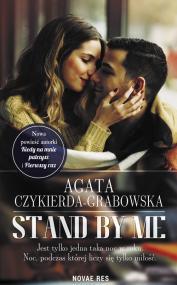 Stand by me — Agata Czykierda-Grabowska