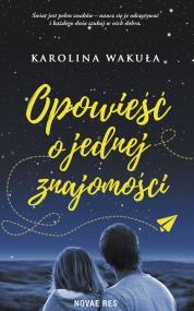 Opowieść o jednej znajomości  — Karolina Wakuła