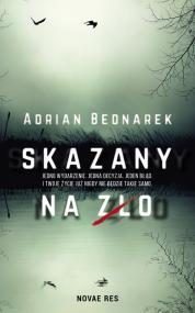 Skazany na zło — Adrian Bednarek