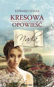 Kresowa opowieść tom III Nadia — Edward Łysiak