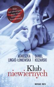 Klub niewiernych — Daniel Koziarski, Agnieszka Lingas-Łoniewska