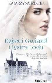 Dzieci gwiazd i Lustra Lodu — Katarzyna Izbicka