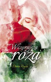 Wczorajsza róża — Daria Rajda