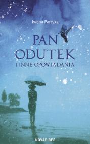 Pan Odutek i inne opowiadania — Iwona Partyka