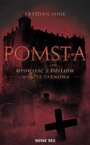 Pomsta – opowieść z dziejów miasta Tarnowa — Krystian Janik