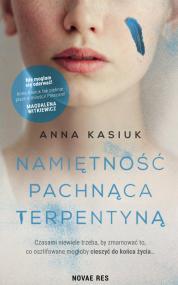 Namiętność pachnąca terpentyną — Anna Kasiuk
