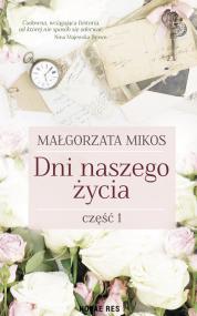 Dni naszego życia Część I — Małgorzata  Mikos