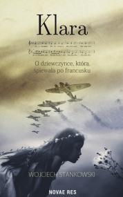 Klara. O dziewczynce, która śpiewała po francusku — Wojciech Stankowski