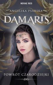 Damaris. Powrót czarodziejki — Angelika Psarska