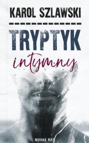Tryptyk intymny — Karol Szlawski