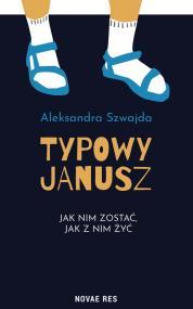 Typowy Janusz — Aleksandra Szwajda
