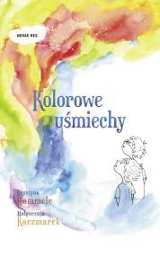 Kolorowe uśmiechy — Krystyna Hammele, Małgorzata Kaczmarek