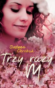 Trzy razy M — Justyna Chrobak