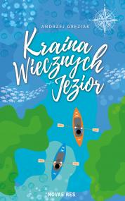 Kraina Wiecznych Jezior — Andrzej Gręziak