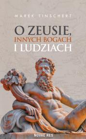 O Zeusie, innych bogach i ludziach — Marek Tinschert