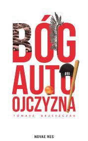 Bóg, auto, ojczyzna — Tomasz Brzeszczak