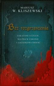 Bez rozgrzeszenia — Mariusz W. Kliszewski
