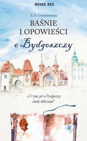 Baśnie i opowieści o Bydgoszczy — E.A. Gwiazdowska