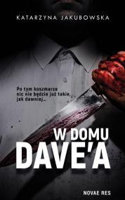 W domu Dave'a — Katarzyna Jakubowska