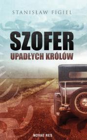 Szofer upadłych królów — Stanisław Figiel