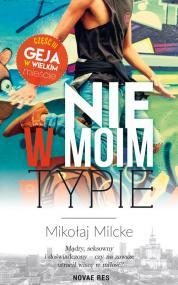Nie w moim typie — Mikołaj Milcke