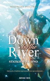Down by the river. Statkiem na dno — Magdalena Brzezińska