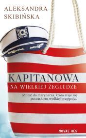 Kapitanowa na wielkiej żegludze — Aleksandra Skibińska