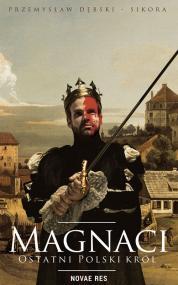 Magnaci. Ostatni polski król — Przemysław Dębski