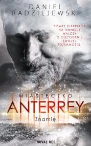 Miasteczko Anterrey. Znamię — Daniel Radziejewski