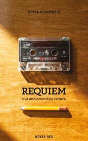 Requiem dla analogowego świata — Rafał Cichowski