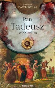 Pan Tadeusz w XXI wieku — Joanna Pawłowska