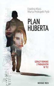 Plan Huberta — Ewelina Kluss, Marta Prokopek-Pyśk