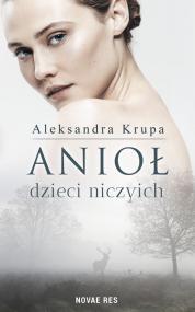Anioł dzieci niczyich — Aleksandra Krupa