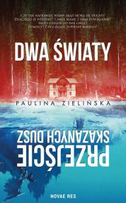 Dwa światy. Przejście skazanych dusz — Paulina Zielińska