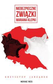 Niebezpieczne związki Mariana Klepki — Krzysztof Jarząbek