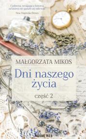 Dni naszego życia Część II — Małgorzata  Mikos