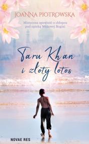 Taru Khan i złoty lotos — Joanna Piotrowska