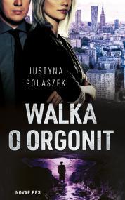 Walka o orgonit — Justyna Polaszek