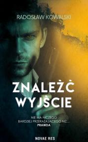 Znaleźć wyjście — Radosław Kowalski