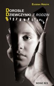 Dorosłe Dziewczynki z rodzin Dysfunkcyjnych — Eugenia Herzyk