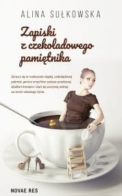 Zapiski z czekoladowego pamiętnika — Alina Sułkowska