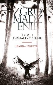Zgromadzenie, Tom II Odnaleźć siebie — Joanna Jarczyk