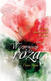 Wczorajsza róża Tom 2 — Daria Rajda