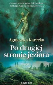 Po drugiej stronie jeziora — Agnieszka Karecka