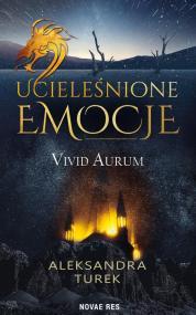 Ucieleśnione emocje. Vivid Aurum — Aleksandra Turek