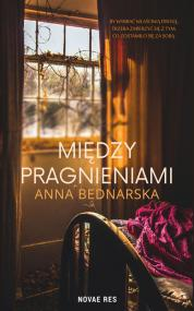 Między pragnieniami — Anna Bednarska