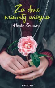 Za dwie minuty wiosna — Monika Zarzeczna